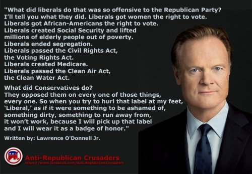 proud to be liberal, anti-republican crusaders